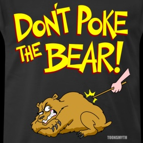 Dont Poke the Bear